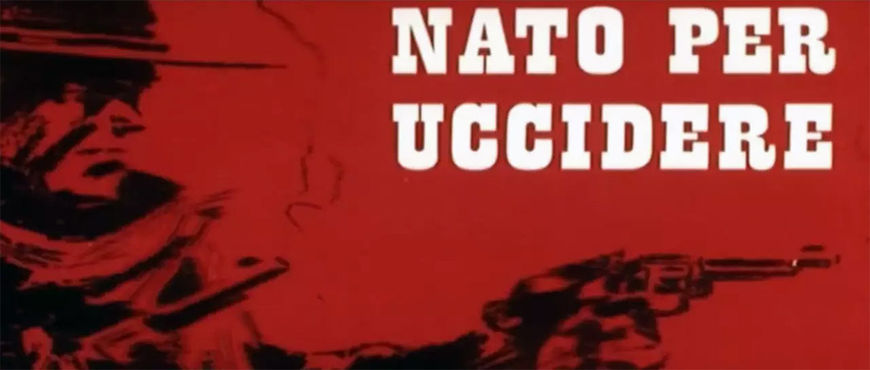 VIDEO: Title Sequence – Nato Per Uccidere (1967) aka Born to Kill Main Titles