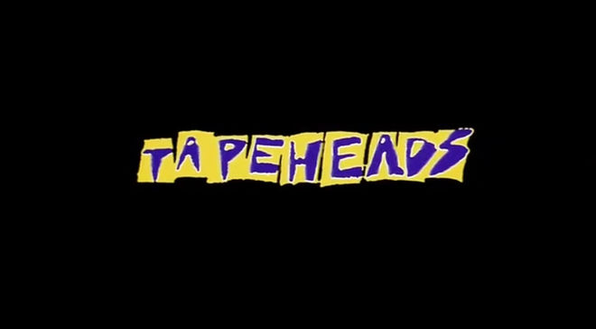 IMAGE: Tapeheads title card