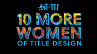 10 More Women of Title Design