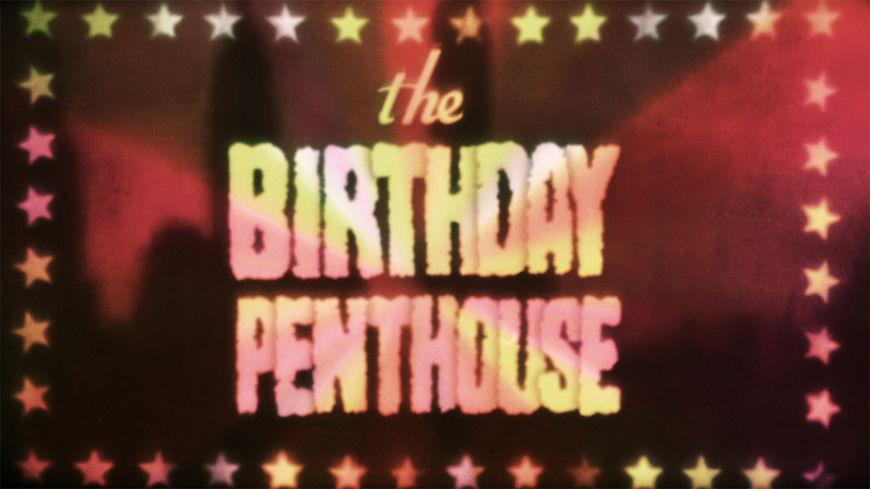 IMAGE: Birthday Penthouse Intertitle